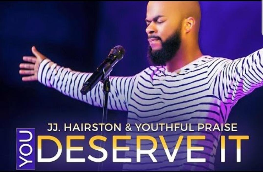 You Deserve It (JJ Hairston)