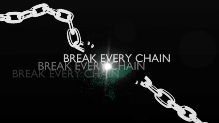 Break Every Chain!