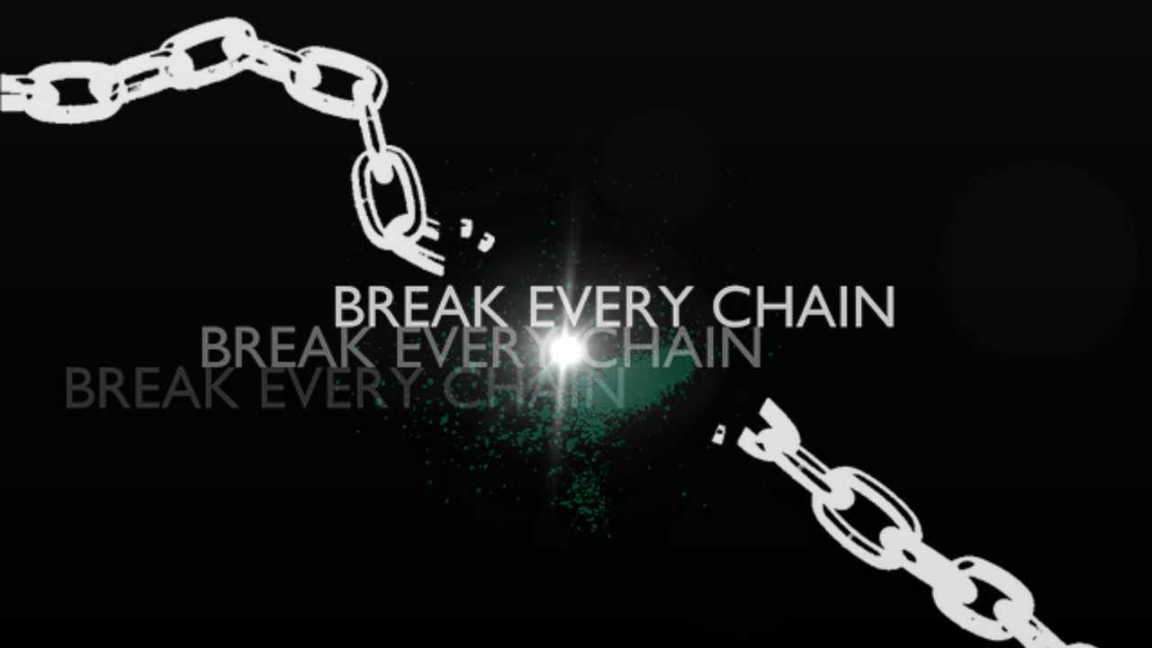 Break Every Chain!